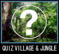 QUIZ_VILLAGE&QUIZ_JUNGLE